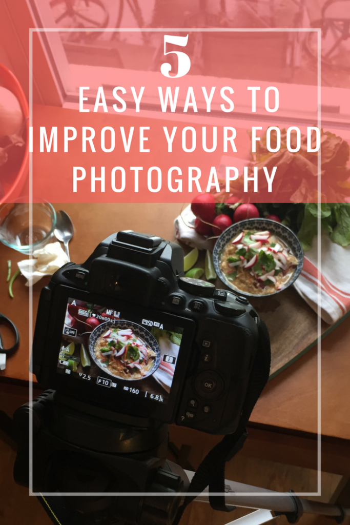 5 Easy ways to Improve your Food Photography