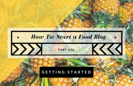 How to Start a Food Blog: Getting Started (Part One)