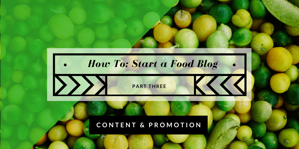 Blogging content and promotion for your food blog