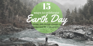 15 Easy Ways to Celebrate Earth Day