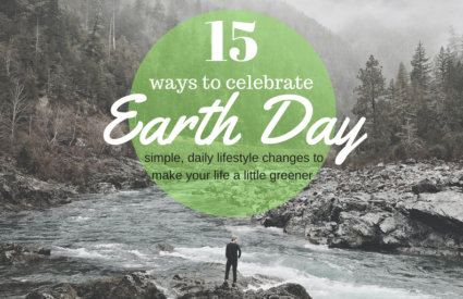15 Ways to Celebrate Earth Day